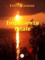 Impazienza fatale