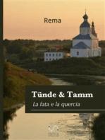 Tünde & Tamm,(La fata e la quercia)