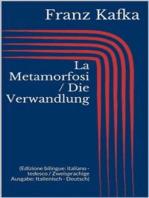 La Metamorfosi / Die Verwandlung (Edizione bilingue