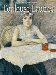 Toulouse Lautrec: 310 Plates