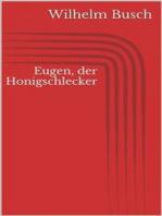Eugen, der Honigschlecker