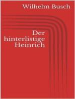 Der hinterlistige Heinrich