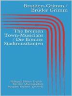 The Bremen Town-Musicians / Die Bremer Stadtmusikanten (Bilingual Edition