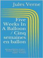 Five Weeks In A Balloon / Cinq semaines en ballon (Bilingual Edition
