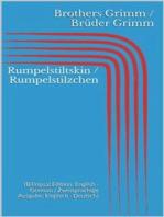 Rumpelstiltskin / Rumpelstilzchen (Bilingual Edition