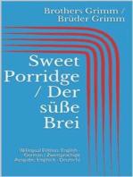 Sweet Porridge / Der süße Brei (Bilingual Edition