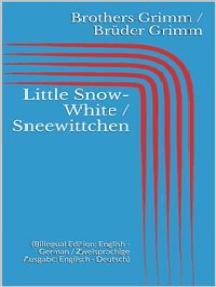 Little Snow-White / Sneewittchen (Bilingual Edition: English - German / Zweisprachige Ausgabe: Englisch - Deutsch)