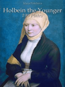 Holbein the Younger: 190 Plates