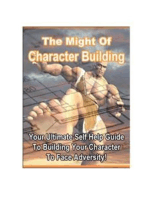 The Might of Character Building