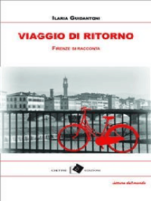 Viaggio di ritorno: Firenze si racconta