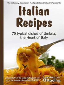 Italian Recipes: 70 typical dishes of the Umbrian cuisine