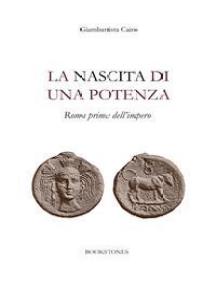 La nascita di una potenza: Roma prima dell'impero