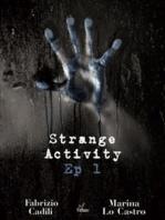 Strange Activity - Ep1 di 4