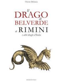 Il drago di Belverde a Rimini e altri draghi d'Italia