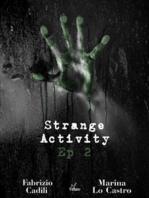 Strange Activity - Ep2 di 4