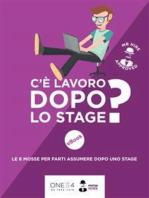 C'è lavoro dopo lo stage?