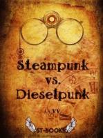 Steampunk vs. Dieselpunk