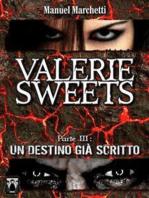 Valerie Sweets Parte III - Un destino già scritto