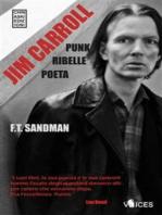 JIM CARROLL. Poeta, Punk, Ribelle