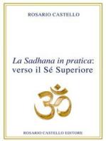La Sadhana in pratica