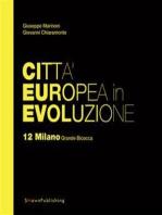 Città Europea in Evoluzione. 12 Milano Grande Bicocca