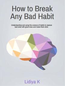 How to Break Any Bad Habit