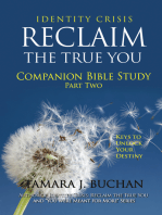 Identity Crisis Reclaim the True You Companion Bible Study Part 2