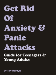 Get Rid Of Anxiety & Panic Attacks: Guide for Teenagers & Young Adults