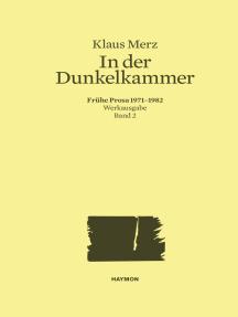 In der Dunkelkammer: Frühe Prosa 1971-1982. Werkausgabe Band 2