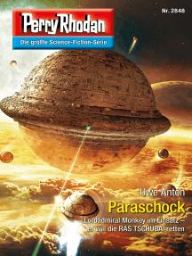 """Perry Rhodan 2848: Paraschock: Perry Rhodan-Zyklus """"Die Jenzeitigen Lande"""""""