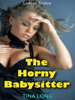 The Horny Babysitter (Lesbian Erotica)