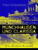 Münchhausen und Clarissa (Ein Berliner Roman)