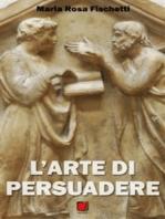 L'arte di persuadere - Il ragionamento argomentativo