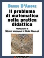 Il problema di matematica nella pratica didattica: Prefazioni di Gérard Vergnaud e di Silvia Sbaragli