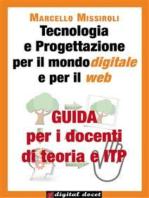 Guida per i docenti di teoria e ITP a Tecnologia e Progettazione per il mondo digitale e per il web