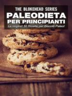 Paleodieta per Principianti - Le migliori 30 Ricette per Biscotti Paleo!