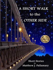 A Short Walk to the Other Side