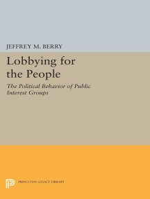 Lobbying for the People: The Political Behavior of Public Interest Groups