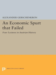 An Economic Spurt that Failed: Four Lectures in Austrian History