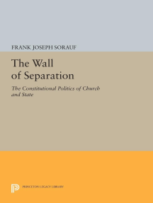The Wall of Separation: The Constitutional Politics of Church and State