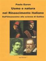 Uomo e natura nel Rinascimento italiano. Dall'Umanesimo alla scienza di Galileo
