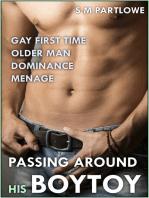Passing Around His Boytoy (Gay First Time Older Man Dominance Menage)