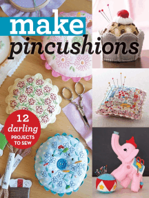 Make Pincushions: 12 Darling Projects to Sew