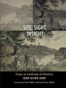 Site, Sight, Insight: Essays on Landscape Architecture