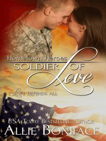 Soldier of Love: Hometown Heroes, #5