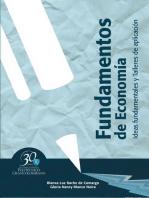 Fundamentos de economía. Ideas fundamentales y talleres de aplicación