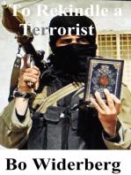 To Rekindle a Terrorist