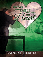 Under the Table and Into His Heart