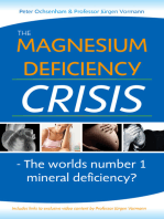 The Magnesium Deficiency Crisis. Is this the Worlds Number One Mineral Deficiency?