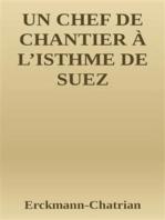 Un chef de chantier à l'isthme de Suez